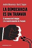 La democracia es un tranvía: El ascenso de Erdogan y la transformación de Turquía (PENINSULA)