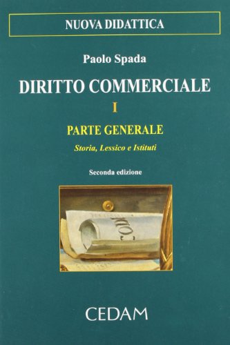 Diritto commerciale. Parte generale. Storia, lessico, istituti (Vol. 1)