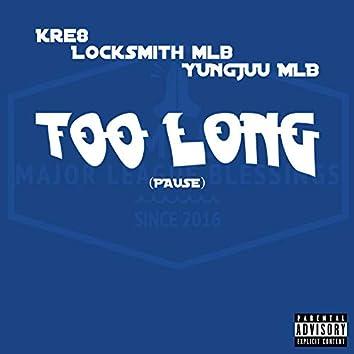 Too Long (feat. Kre8, Lock$mith MLB & YungJuu MLB)