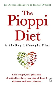 The Pioppi Diet: A 21-Day Lifestyle Plan for 2020 as followed by Tom Watson, author of Downsizing by [Aseem Malhotra, Donal O'Neill]