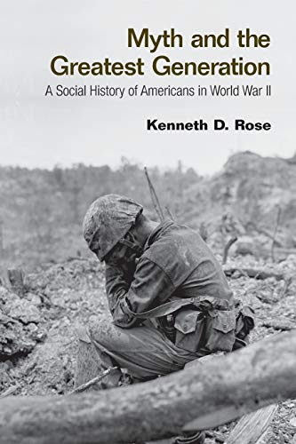 Compare Textbook Prices for Myth and the Greatest Generation 1 Edition ISBN 9780415956772 by Rose, Kenneth