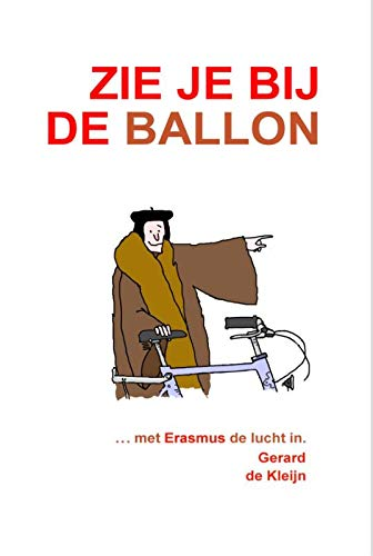 Zie je bij de ballon: .....met Erasmus de lucht in