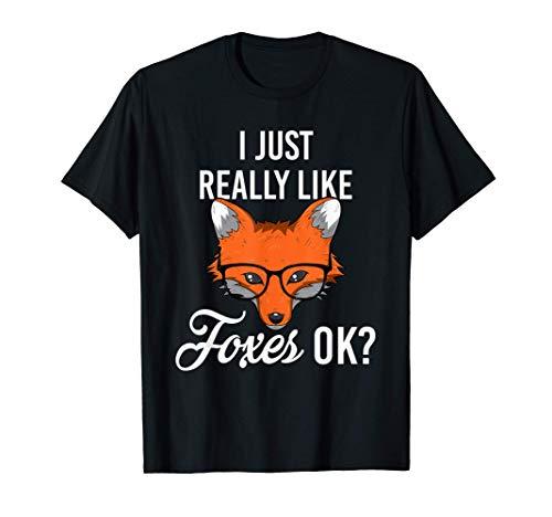 I Just Really Like Foxes Ok Amigos del zorro Camiseta
