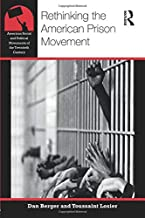 Rethinking the American Prison Movement (American Social and Political Movements of the 20th Century)