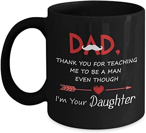 Tazza da caffè in granito grigio, con scritta 'Thank You For Teaching Me To Be A Man Even Though I'm Your Daughter' di Daughter, idea divertente per papà da figlia, tazza da caffè nera da 325 ml