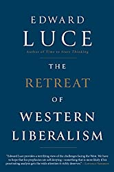 Book cover: The Retreat of Western Liberalism by Edward Luce