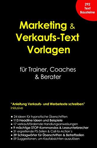 """Marketing & Verkaufs-Text Vorlagen für Trainer, Coaches & Berater [292 Text-Bausteine]: """"Anleitung Verkaufs- und Werbetexte schreiben"""" inklusive Textideen & Headline Beispiele"""