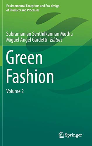 Download Green Fashion: Volume 2 (Environmental Footprints and Eco-design of Products and Processes) 9811002444