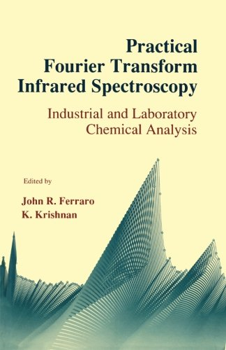 Practical Fourier Transform Infrared Spectroscopy: Industrial and Laboratory Chemical Analysis