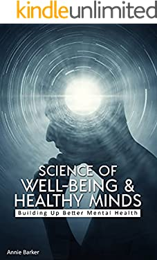 Science of well-being and healthy minds: Building up Better Mental Health