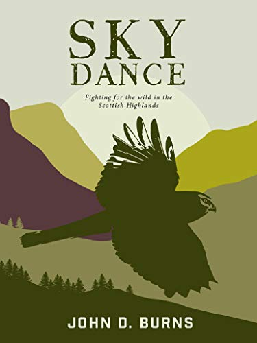 Sky Dance: Fighting for the wild in the Scottish Highlands