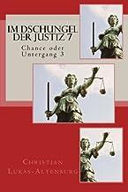 Im Dschungel der Justiz 7: Chance oder Untergang 3 (Volume 7) (German Edition)