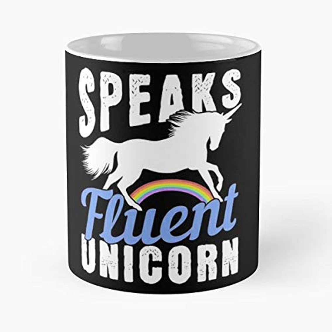 Speaks Fluent Unicorn Unicorns Magical Ceramic Novelty Cup 11 Oz