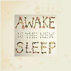 Awake Is The New Sleep (10th Anniversary, 2LP, 180 Gram, Includes Download)