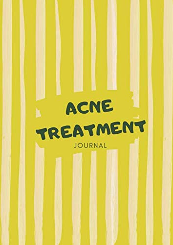 Acne Treatment Journal: 100 Pages  A4  | Blank Skin (Facial) Care To Monitor Daily/Weekly/Monthly Progression Of Acne Blackhead And Pimples Treatment ... Other Formulations | For Teens, Men & Women