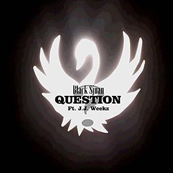 Question (feat. J.J. Weekz)