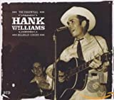 The Essential Hank Williams: Hillbilly Legend von Hank Williams