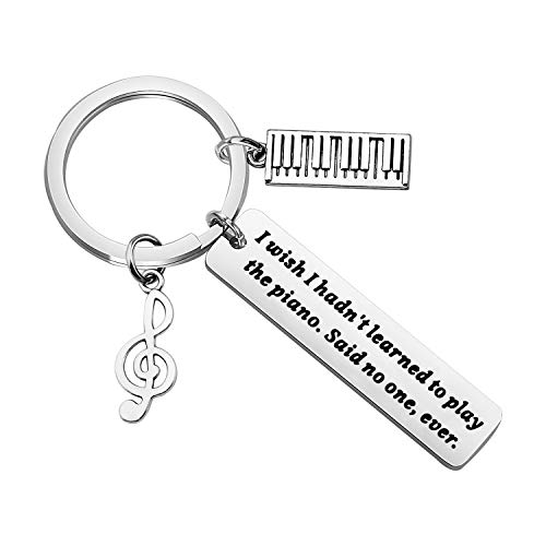 CHOORO Funny Piano Gift Music Teacher Gift Pianist Gift Piano Recital Gift I Wish I Hadn't Learned to Play The Piano Said No One Ever Keychain (Hadn't Learned Keychain)