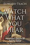 Watch What You Hear: Penelope's...