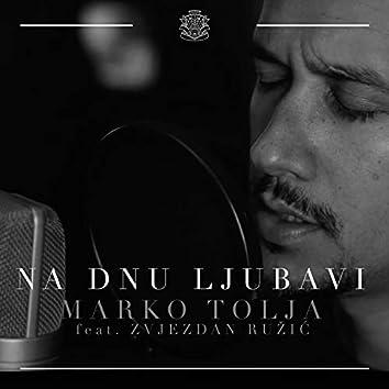 Na Dnu Ljubavi (feat. Zvjezdan Ružić)