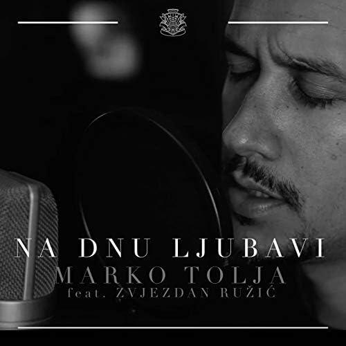 Marko Tolja feat. Zvjezdan Ružić