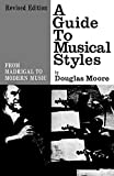 Guide to Musical Styles: From Madrigal to Modern Music (Revised)