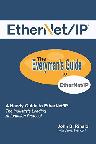 EtherNet/IP: The Everyman's Guide to The Most Widely Used...