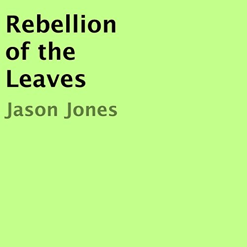 Rebellion of the Leaves audiobook cover art