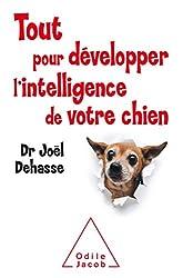 Tout pour développer l'intelligence de votre chien de Joël Dehasse