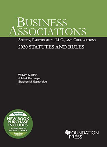 Compare Textbook Prices for Business Associations: Agency, Partnerships, LLCs, and Corporations, 2020 Statutes and Rules Selected Statutes 2020 Edition ISBN 9781684679720 by Klein, William A.,Ramseyer, J. Mark,Bainbridge, Stephen M.