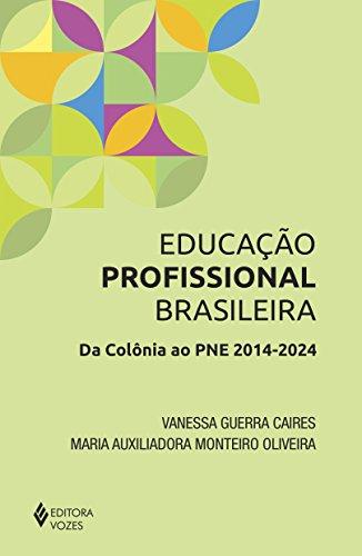 Educação profissional brasileira: Da colônia ao PNE 2014-2024