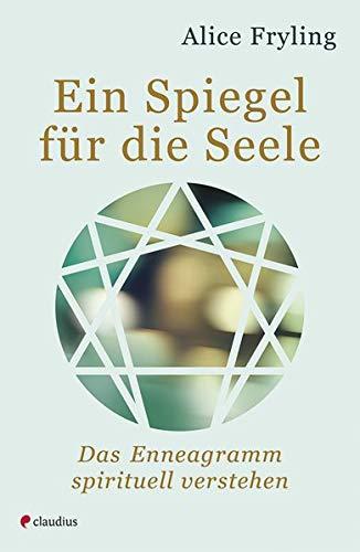 Ein Spiegel für die Seele: Das Enneagramm spirituell verstehen