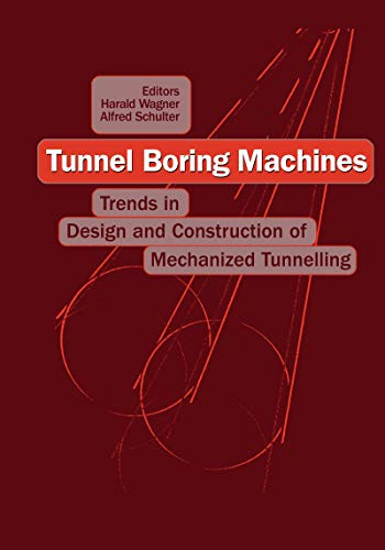 Tunnel Boring Machines: Trends in Design and Construction of Mechanical Tunnelling: Proceedings of t