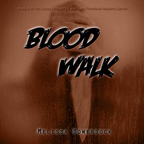 Blood Walk Audiobook By Melissa Bowersock cover art