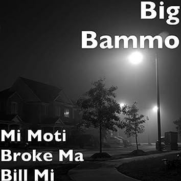 Mi Moti Broke Ma Bill Mi
