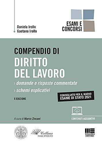 Compendio di Diritto del Lavoro - Esame di Stato 2021. Domande e Risposte Commentate + Schemi Esplicativi con espansione online