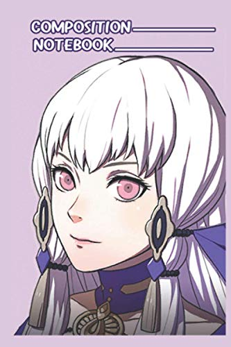 Adult Lysithea Timeskip Fire Emblem Three Houses Notebook: (110 Pages, Lined, 6 x 9)