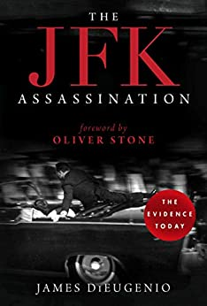 The JFK Assassination by [James DiEugenio, Oliver Stone]