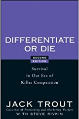 Differentiate or Die: Survival in Our Era of Killer Competition Kindle Edition