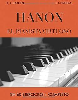 Hanon: El pianista virtuoso en 60 Ejercicios: Completo