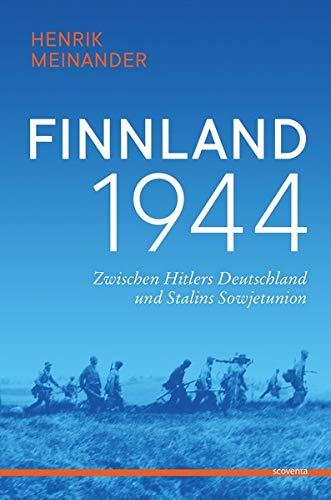 Finnland 1944: Zwischen Hitlers Deutschland und Stalins Sowjetunion (Finnland bei Scoventa)