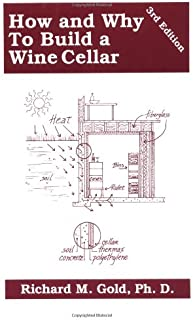 How and Why to Build a Wine Cellar 3rd Ed.