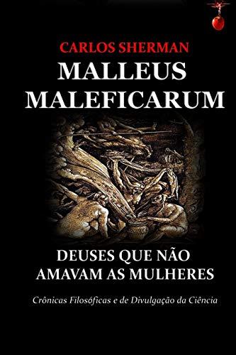 Malleus Maleficarum: Deuses Que Não Amavam as Mulheres: 2