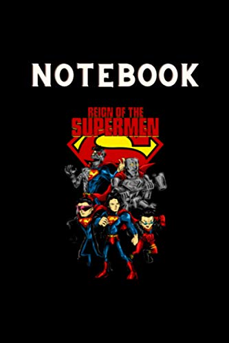 NoteBook: Superman Notebook Reign of Supermen Notebook Cover 6 x 9 |Wide-Ruled|-120 page Perfect for anyone who needs to take notes make plans or ... Notebook. College Ruled Lined Pages Book