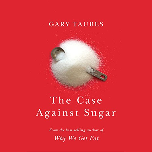 The Case Against Sugar cover art