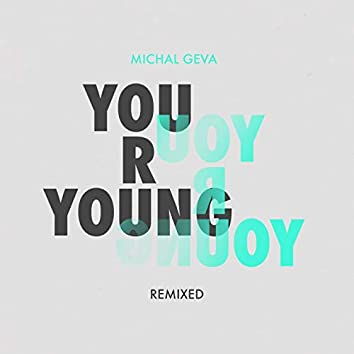 You R Young Remixed