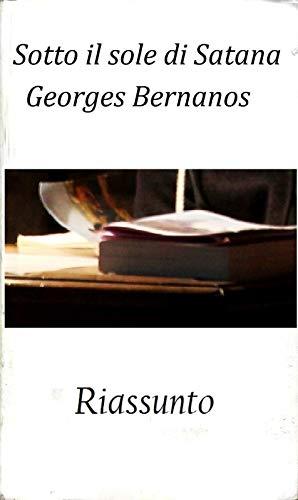 """Riassunto di """"Sotto il sole di Satana"""" di Georges Bernanos (Italian Edition)"""