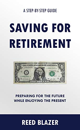 Saving For Retirement: Preparing for the Future While Enjoying the Present (English Edition)
