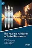 The Palgrave Handbook of Global Mormonism (English Edition)