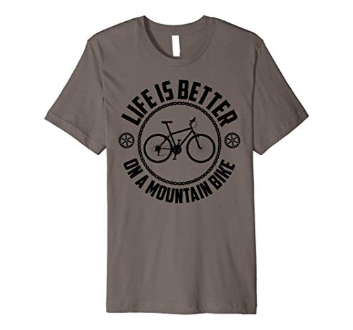 Life Is Better On A Mountain Bike   Cute Cycling Funny Gift Premium T-Shirt